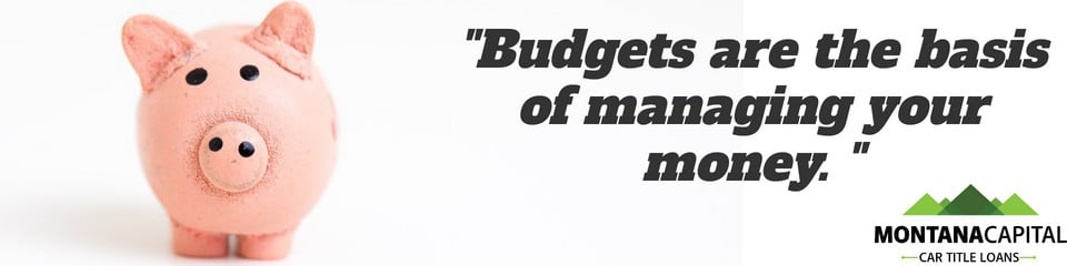 Budgets are the basis of managing your money.