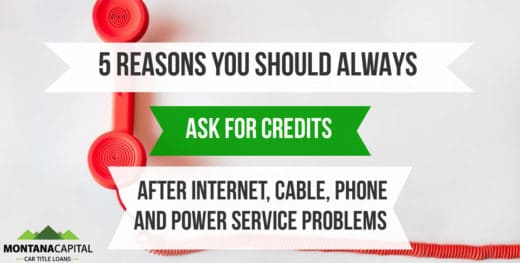 5 Reasons You Should Always Ask for Credits After Internet, Cable, Phone and Power Service Problems