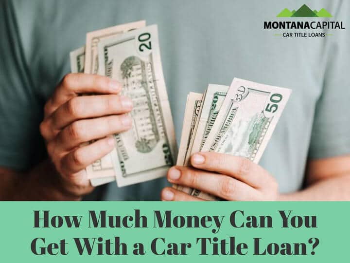 How much money can you get with a title loan